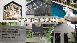 STARRY HOUSE ร้านอาหารและคาเฟ่บ่อวิน คาเฟ่ย่านศรีราชา